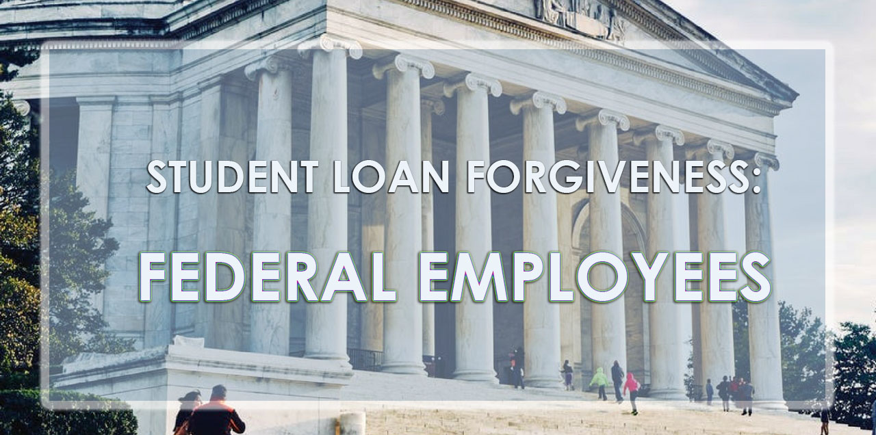 student loan forgiveness for federal employees
